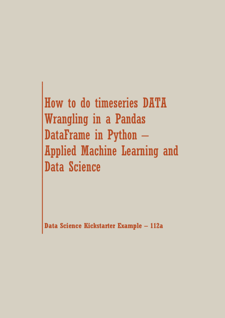 How to do time series DATA Wrangling in a Pandas DataFrame