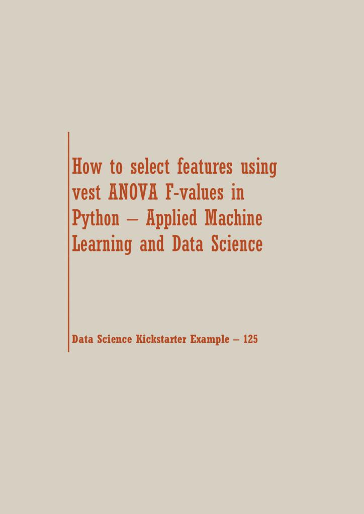 features using ANOVA F-values | Data Science Recipes