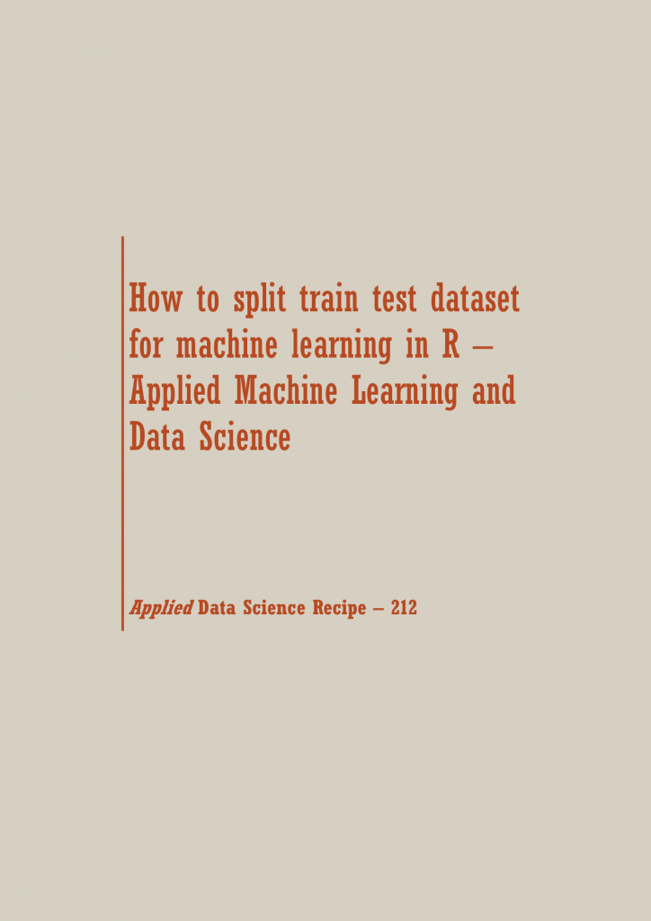 split train test dataset in R | Data Science Recipes