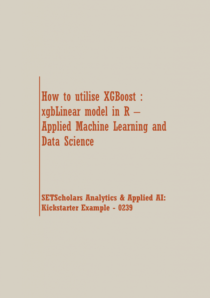 How to utilise XGBoost : xgbLinear model in R | Data Science